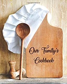 Our Family's Cookbook: Blank Recipe Book