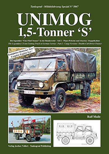 TANKOGRAD 5067 Unimog 1,5-Tonner 'S' Der legendäre 'Eins-Fünf-Tonner' in der Bundeswehr Teil 2 - Plane-Pritsche und Abarten / Doppelkabine