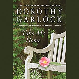 Take Me Home                   By:                                                                                                                                 Dorothy Garlock                               Narrated by:                                                                                                                                 Dani Cervone                      Length: 9 hrs and 37 mins     7 ratings     Overall 4.1