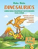 Dinosaurios  Libro para Colorear y Actividades  Para Niños 3-8 Años: Colorear, Unir los Puntos, Puzles, Laberintos, Juegos y Mucho Más (Libro de Dinosaurios)