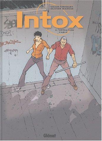 Intox - Tome 02: Opération Pablo