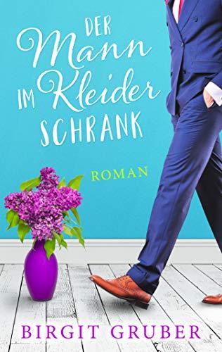 Der Mann im Kleiderschrank: Liebesroman
