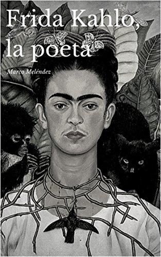 Frida Kahlo, la poeta eBook: Meléndez, Marco: Amazon.es: Tienda Kindle