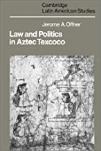 Law and Politics in Aztec Texcoco