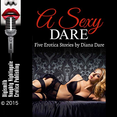 A Sexy Dare: Five Erotica Stories audiobook cover art