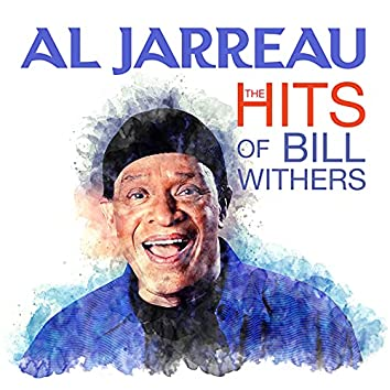 Al Jarreau - The HITS Of Bill Withers (Digitally Remastered)