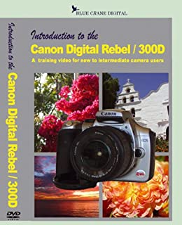 Introduction to the Canon Digital Rebel / 300D