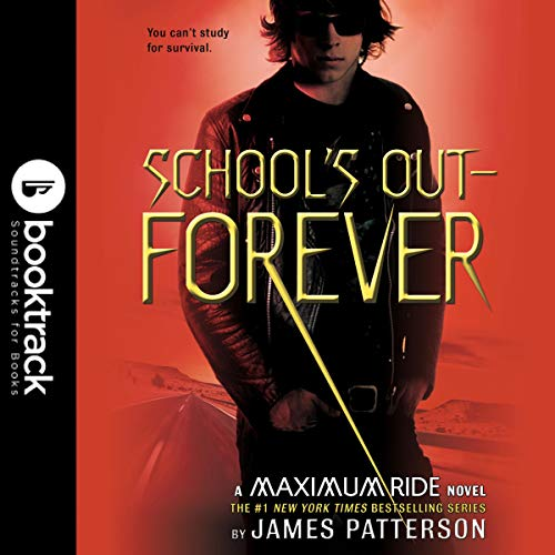 Maximum Ride: School's Out - Forever: Booktrack Edition audiobook cover art