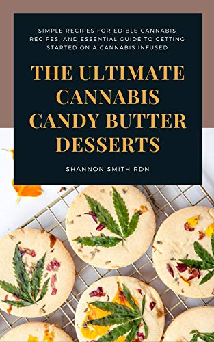 The Ultimate Cannabis Candy Butter...