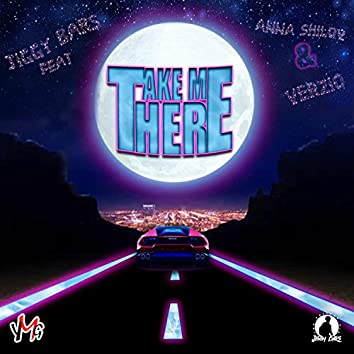 Take Me There (feat. Anna Shilov, Verzio)
