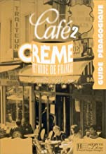Café crème 2: Méthode de français : guide pédagogique