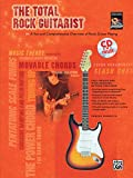 The Total Rock Guitarist: A Fun and Comprehensive Overview of Rock Guitar Playing, Book & CD (Total Series)