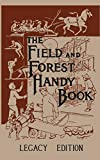 The Field And Forest Handy Book Legacy...