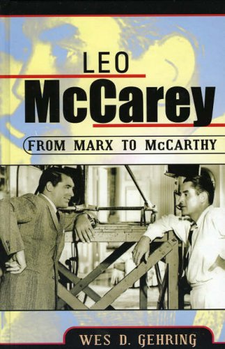Leo McCarey: From Marx to McCarthy (Filmmakers Series, Band 117)