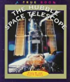 Image: The Hubble Space Telescope (True Books-Space) | Paperback: 47 pages | by Diane M. (Author), Paul P. Sipiera (Author). Publisher: Childrens Pr (March 1, 1998)