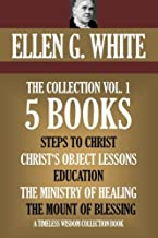 Ellen G. White Collection Vol. 1. 5 books. Steps to Christ, etc. (Timeless Wisdom Collection)
