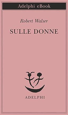 Sulle donne (Piccola biblioteca Adelphi Vol. 684)