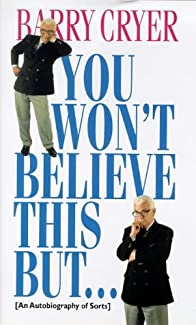 Barry Cryer - You Won't Believe This But... (An Autobiography Of Sorts)