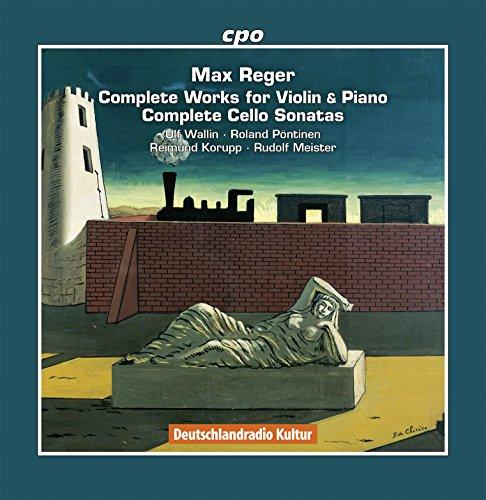 Reger: Complete Works for Violin and Piano & Complete Cello Sonatas