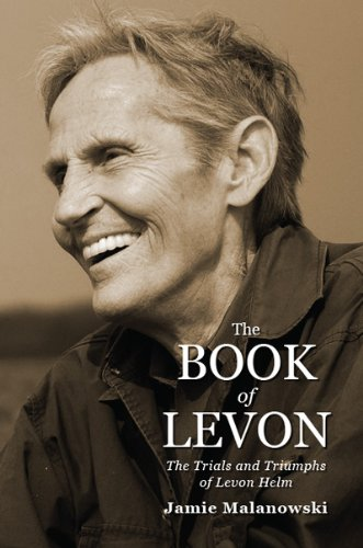 The Book of Levon: The Trials and Triumphs of Levon Helm (English Edition)