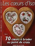 Les coeurs d'Isa - Tome 1 : 70 coeurs à broder au point de croix de Haccourt-Vautier