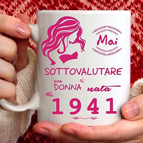 Tazza 1941 compleanno Donna 80 anni. Idea regalo: Mai sottovalutare una donna nata nel 1941