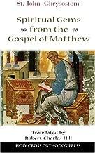 St. John Chrysostom: Spiritual Gems from the Gospel of Matthew by Robert Charles Hill (2004-12-14)
