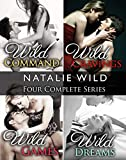Natalie Wild's Four Series Collection: Wild Command, Wild Cravings, Wild Games, Wild Dreams