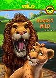 Disney's the Wild Almost Wild;The Wild
