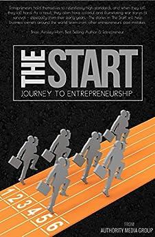 THE START: Journey To Entrepreneurship by [Authority Media Group]