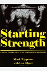 Starting Strength: A Simple and Practical Guide for Coaching Beginners Spiral-bound