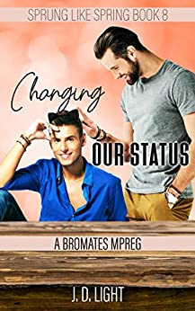 Changing Our Status: A Bromate MPreg (Sprung Like Spring Book 8) Review