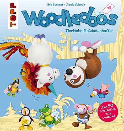 Woodledoos: Tierische Holzbotschafter. Mit 15 Botschaften zum Ausdrucken als Download