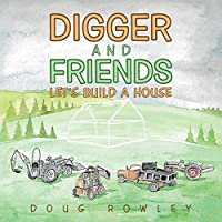 Digger and Friends: Let's Build a House