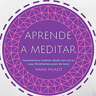 Aprende a Meditar: aprenderás a meditar desde cero, en tu casa. Mindfulness [ Learn to Meditate: You Will Learn to Meditate from Scratch, at Home. Mindfulness] audiobook cover art