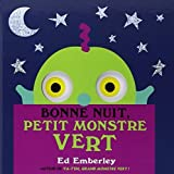 Bonne nuit petit monstre vert by Ed Emberley (2013-09-18) - 18/09/2013