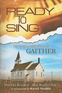 Ready to Sing the Songs of Bill & Gloria Gaither (Ready to Sing (Songbooks))