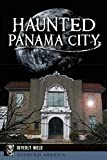 Haunted Panama City (Haunted America)