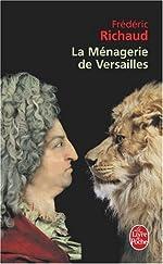 La Ménagerie de Versailles de Frédéric Richaud