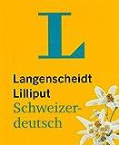 Langenscheidt Lilliput Schweizerdeutsch - im Mini-Format: Schweizerdeutsch-Hochdeutsch/Hochdeutsch-Schweizerdeutsch (Langenscheidt Dialekt-Lilliputs) - Redaktion Langenscheidt