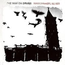Wagonwheel Blues by War On Drugs (2008-06-17)
