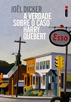 A verdade sobre o caso Harry Quebert por [Joël Dicker]