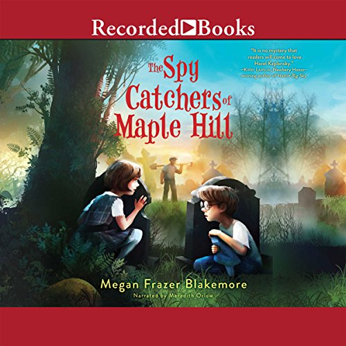 The Spy Catchers of Maple Hill audiobook cover art