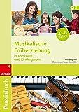 Musikalische Früherziehung in Vorschule und Kindergarten: Praxisbuch Musikakalische Früherziehung in Vorschule und Kindergarten, m. Audio-CD
