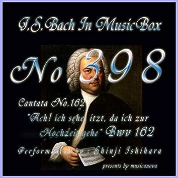 J.S.Bach:Ach! ich sehe, itzt, da ich zur Hochzeit gehe, BWV 162 (Musical Box)