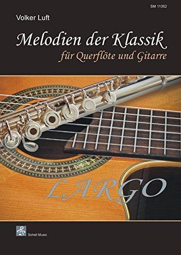 Melodien der Klassik: LARGO/ für Querflöte und Gitarre (Querflöte Noten)