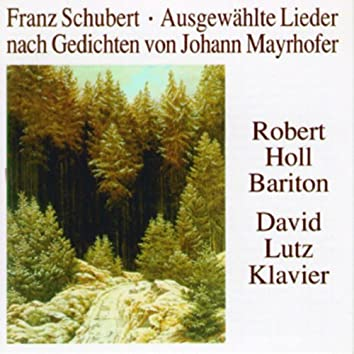 Ausgewählte Lieder nach Gedichten von Johann Mayrhofer