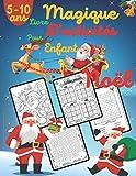 Noël Magique Livre d'Activités pour Enfant 5-10 ans: Livre pour Fille & garçon: Cadeau pour Noel et fête de l'an/ Activité à...