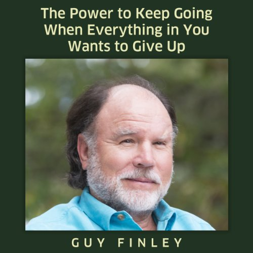 The Power to Keep Going When Everything in You Wants to Give Up! audiobook cover art