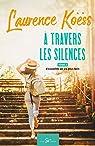 À travers les silences, tome 2 : Ensemble on va plus loin par Koëss